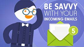 Be Savvy with your Incoming Emails